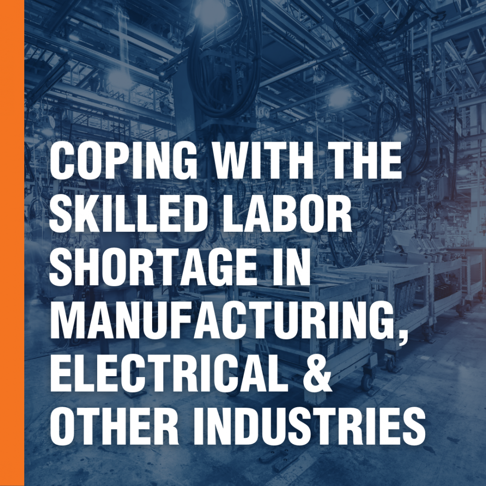 Coping with the Skilled Labor Shortage in Manufacturing, Electrical, and Other Industries