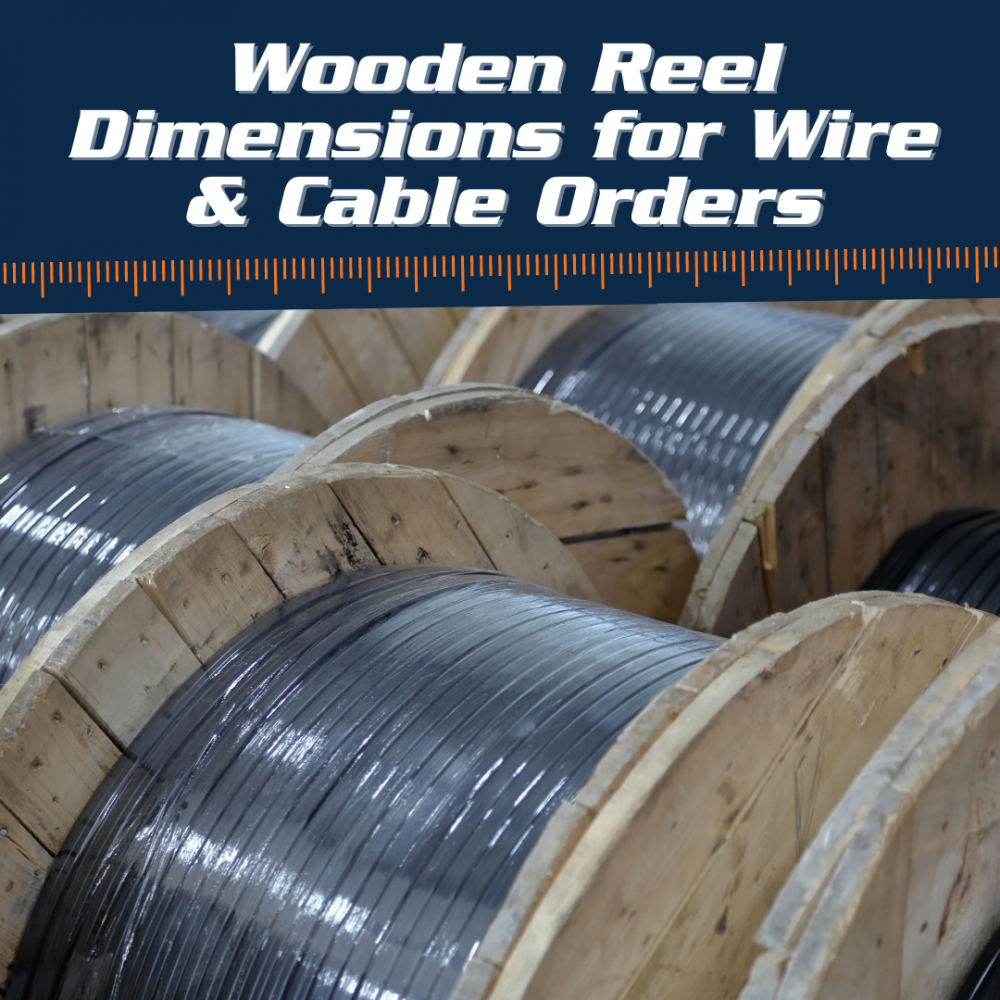 Wooden Reel Dimensions for Wire and Cable Orders