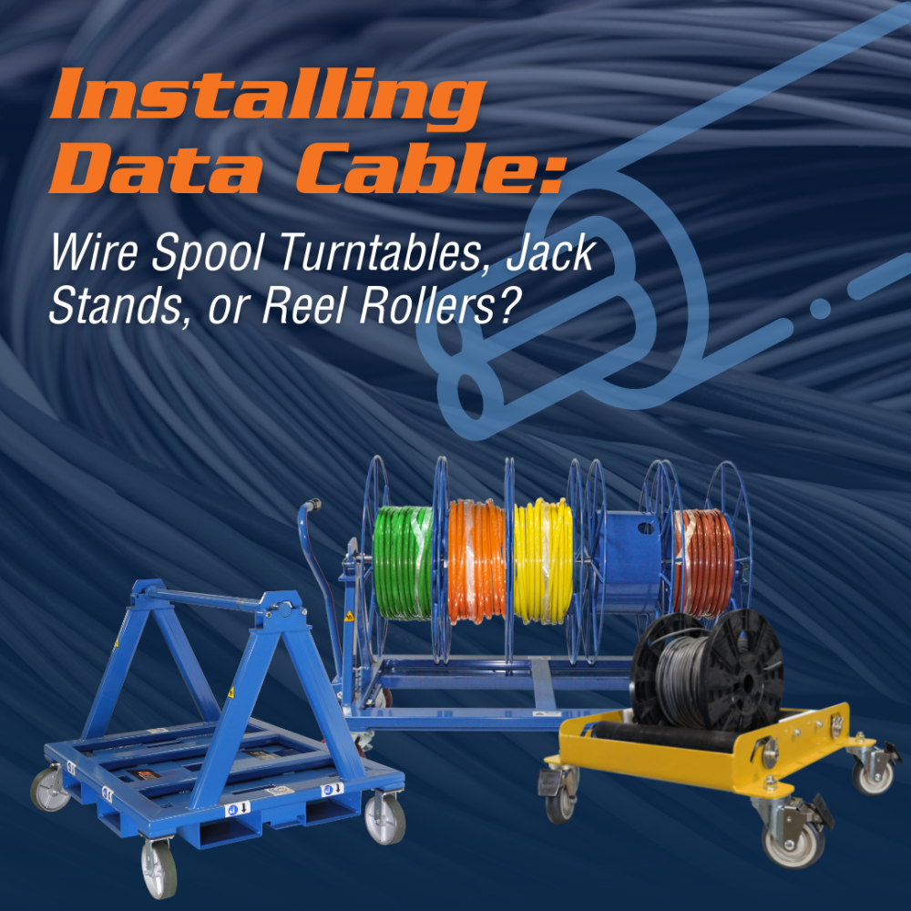 Installing Data Cable Wire Spool Turntables, Jack Stands, or Reel Rollers